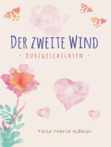 Der zweite Wind: Kurzgeschichten