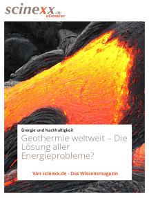 Geothermie weltweit: Die Lösung aller Energieprobleme?
