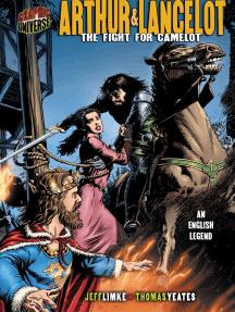 Arthur & Lancelot: The Fight for Camelot [An English Legend]