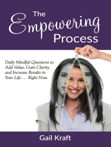 The Empowering Process: Daily Mindful Questions to Add Value, Gain Clarity, and Increase Results in Your Life Right Now