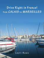 Drive Right in France – from Calais to Marseilles