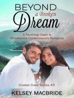 Beyond a Broken Dream