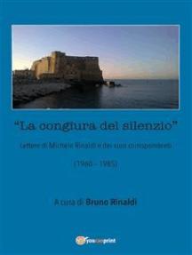 La congiura del silenzio - Lettere di Michele Rinaldi e dei suoi corrispondenti (1960-1985)