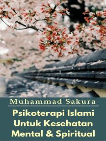 Psikoterapi Islami Untuk Kesehatan Mental & Spiritual