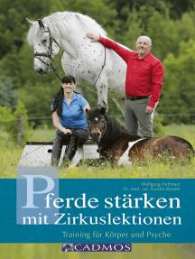 Pferde stärken mit Zirkuslektionen: Training für Körper und Psyche