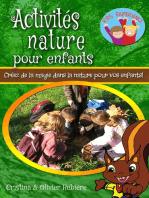 Activités nature pour enfants: Créez de la magie dans la nature pour vos enfants!