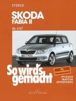 Skoda Fabia II 4/07 bis 10/14: So wird's gemacht - Band 150