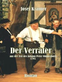 Der Verräter: Aus der Zeit des Johann Peter Ommerborn  1795