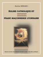 Eglise catholique et franc-maçonnerie lyonnaise