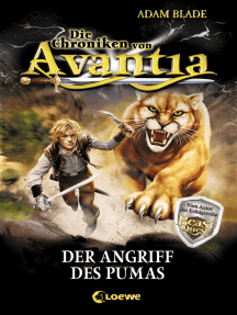 Die Chroniken von Avantia (Band 3) - Der Angriff des Pumas: Abenteuer in der bekannten Welt aus Beast Quest