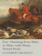 Fox-Hunting from Shire to Shire with Many Noted Packs