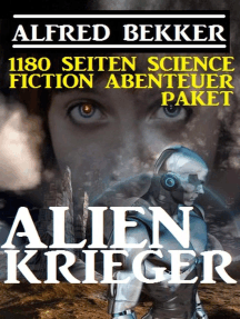 1180 Seiten Alfred Bekker Science Fiction Abenteuer Paket: Alienkrieger: Alfred Bekker präsentiert, #31