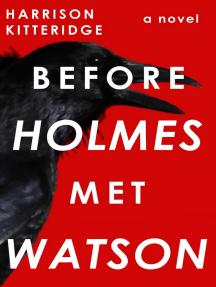 Before Holmes Met Watson: John + Sherlock, #1