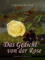Das Gedicht von der Rose (Klassiker des Mittelalters)