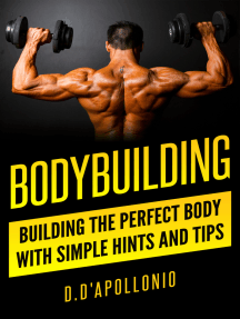 Bodybuilding: Building The Perfect Body With Simple Hints And Tips
