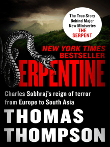 Serpentine: Charles Sobhraj's Reign of Terror from Europe to South Asia