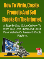 How To Write, Create, Promote And Sell Ebooks On The Internet.