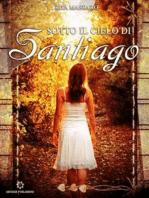 Sotto il cielo di Santiago