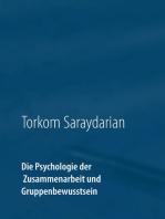Die Psychologie der Zusammenarbeit und Gruppenbewusstsein