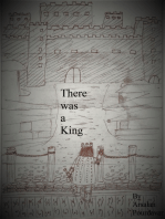 There was a King