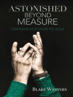 Astonished Beyond Measure