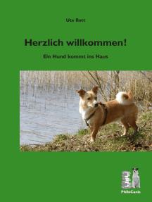 Herzlich willkommen!: Ein Hund kommt ins Haus