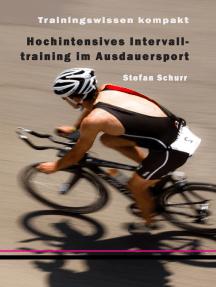 Hochintensives Intervalltraining im Ausdauersport: Trainingswissen kompakt