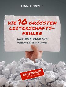 Die 10 grössten Leiterschaftsfehler: ... und wie man sie vermeiden kann