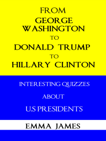 From George Washington to Donald Trump, to Hillary Clinton: Interesting Quizzes About US Presidents