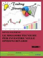 Le migliori tecniche per investire nelle opzioni binarie. Volume 1
