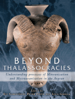 Beyond Thalassocracies: Understanding Processes of Minoanisation and Mycenaeanisation in the Aegean