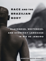 Race and the Brazilian Body: Blackness, Whiteness, and Everyday Language in Rio de Janeiro