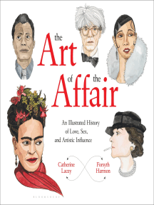 The Art of the Affair: An Illustrated History of Love, Sex, and Artistic Influence