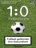 1:0 Fussball-Quiz * Das Kultspiel mit 300 Fussballfragen die kicken + Zusatzfragen zur WM 2014