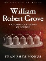 William Robert Grove: Victorian Gentleman of Science