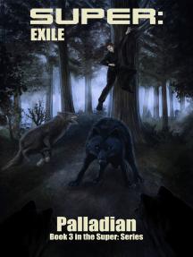 Super: Exile: Book 3 in the Super: Series