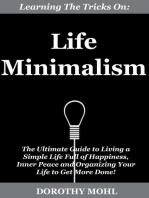 Learning the Tricks on Life Minimalism