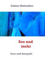 Sex und mehr