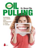 Oil pulling: Enjuagues con aceite para desintoxicar y sanar el cuerpo