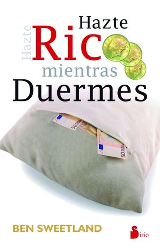 Hazte Rico Mientras Duermes By Ben Sweetland By Ben Sweetland Read