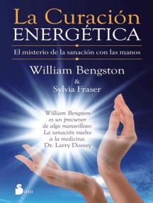 La curación energética: El misterio de la sanación con las manos