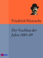 Der Nachlass der Jahre 1885–89