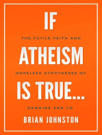 If Atheism Is True...
