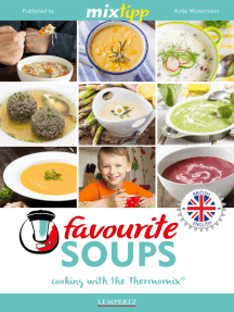 MIXtipp Favourite SOUPS (british english): Cooking with the Thermomix TM5 und TM31
