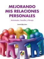 Mejorando mis Relaciones Personales. Amistades, Familia y Pareja
