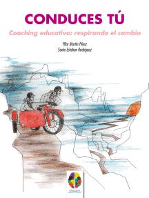 Lea Conduces Tú Coaching Educativo Respirando El Cambio De Pilar Martín Pérez Y Sonia Esteban Rodríguez En Línea Libros