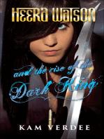 Heera Watson and the Rise of the Dark King