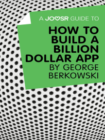 A Joosr Guide to... How to Build a Billion Dollar App by George Berkowski
