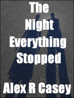 The Night Everything Stopped