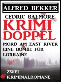 Krimi Doppel - Mord am East River/Eine Bombe für Lorraine: Alfred Bekker präsentiert, #17